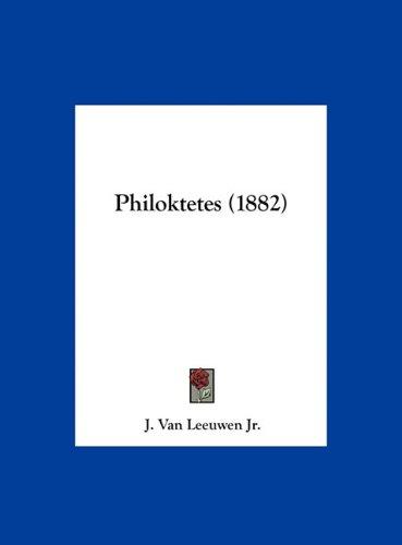 Philoktetes (1882) 9781162370194