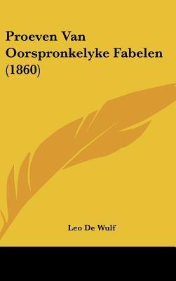 Proeven Van Oorspronkelyke Fabelen (1860) 9781162386041