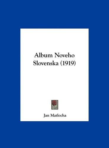 Album Noveho Slovenska (1919) 9781162402895
