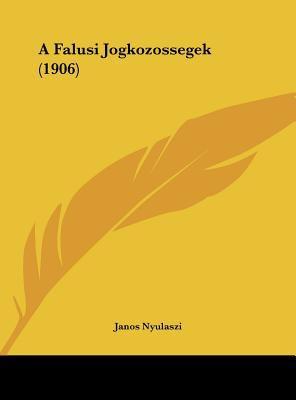 A Falusi Jogkozossegek (1906) 9781162418117
