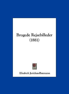 Brogede Rejsebilleder (1881) 9781162467023