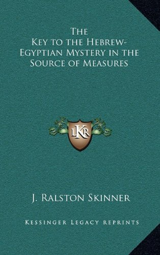 The Key to the Hebrew-Egyptian Mystery in the Source of Measures