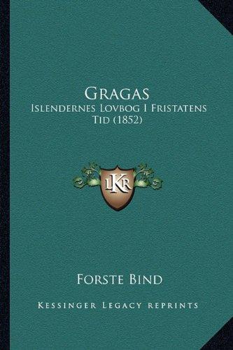 Gragas: Islendernes Lovbog I Fristatens Tid (1852) 9781164660736