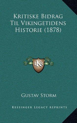 Kritiske Bidrag Til Vikingetidens Historie (1878) 9781164881773