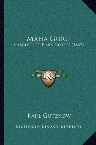 Maha Guru: Geschichte Eines Gottes (1833) 9781164936206