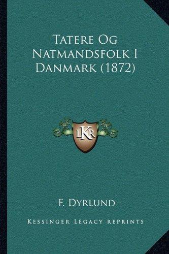 Tatere Og Natmandsfolk I Danmark (1872) 9781164936435