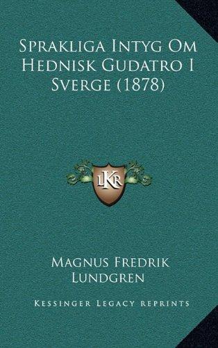 Sprakliga Intyg Om Hednisk Gudatro I Sverge (1878) 9781164961697