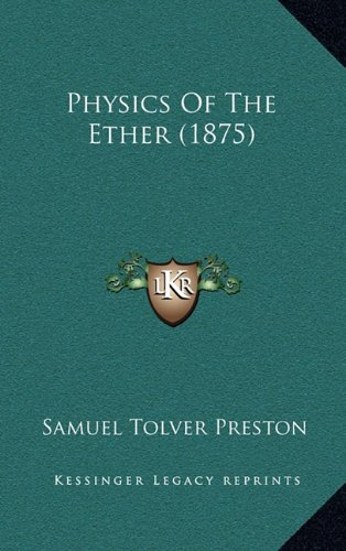 Physics of the Ether (1875) 9781164968665