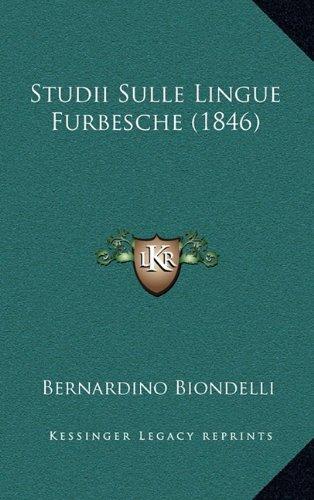 Studii Sulle Lingue Furbesche (1846) 9781164982548