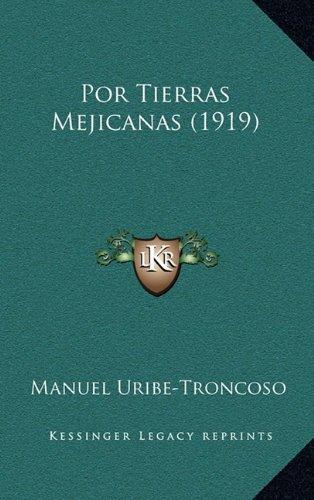 Por Tierras Mejicanas (1919) 9781164989202