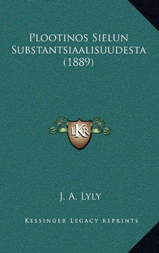 Plootinos Sielun Substantsiaalisuudesta (1889) 9781164995937