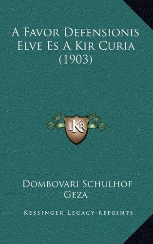 A Favor Defensionis Elve Es a Kir Curia (1903) 9781165281190