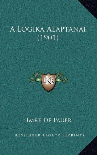 A Logika Alaptanai (1901) 9781165287321
