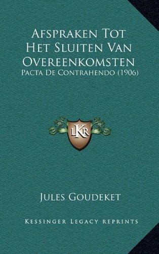 Afspraken Tot Het Sluiten Van Overeenkomsten: Pacta de Contrahendo (1906) 9781165288953