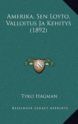 Amerika, Sen Loyto, Valloitus Ja Kehitys (1892) 9781165289684