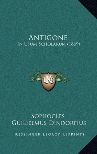 Antigone: In Usum Scholarum (1869) 9781165305186