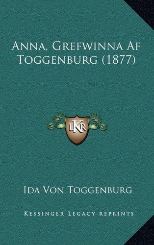 Anna, Grefwinna AF Toggenburg (1877) 9781165305919