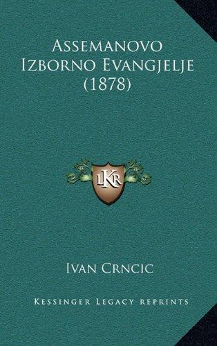 Assemanovo Izborno Evangjelje (1878) 9781165308538