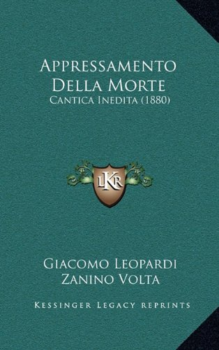 Appressamento Della Morte: Cantica Inedita (1880) 9781165318193