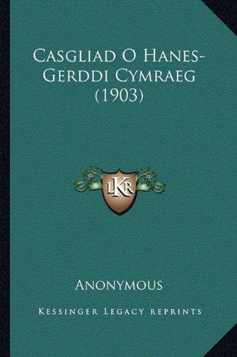 Casgliad O Hanes-Gerddi Cymraeg (1903) 9781165367825