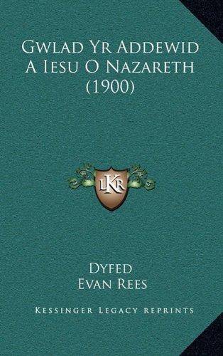 Gwlad Yr Addewid a Iesu O Nazareth (1900) 9781165379156