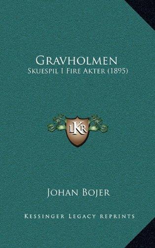 Gravholmen: Skuespil I Fire Akter (1895) 9781165389018