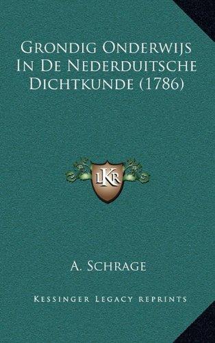 Grondig Onderwijs in de Nederduitsche Dichtkunde (1786) 9781165389445