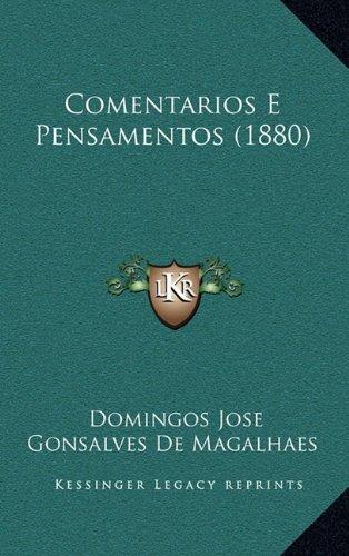 Comentarios E Pensamentos (1880) Comentarios E Pensamentos (1880) 9781165391011