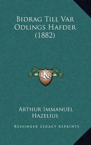 Bidrag Till Var Odlings Hafder (1882) 9781165391080