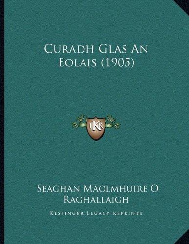 Curadh Glas an Eolais (1905) 9781165405107
