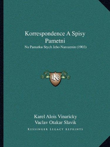 Korrespondence a Spisy Pametni: Na Pamatku Stych Jeho Narozenin (1903) 9781165432196