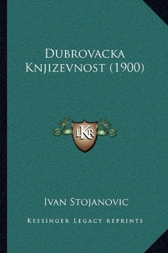 Dubrovacka Knjizevnost (1900) 9781165432660
