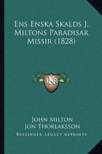 Ens Enska Skalds J. Miltons Paradisar Missir (1828) 9781165434893