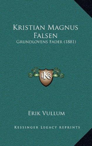 Kristian Magnus Falsen: Grundlovens Fader (1881) 9781165439195