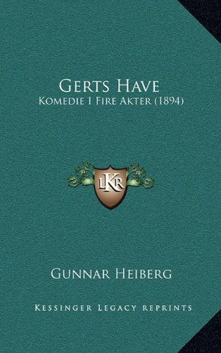 Gerts Have: Komedie I Fire Akter (1894) 9781165440238