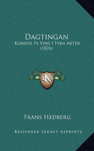 Dagtingan: Komedi Pa Vers I Fyra Akter (1876) 9781165441501
