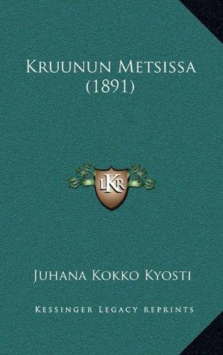 Kruunun Metsissa (1891) 9781165444281