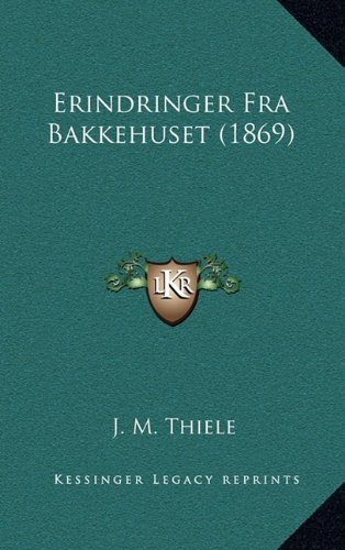Erindringer Fra Bakkehuset (1869) 9781165445349