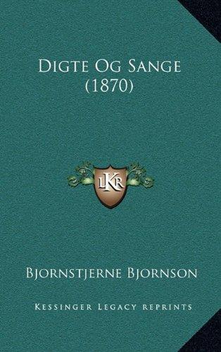 Digte Og Sange (1870) 9781165445905