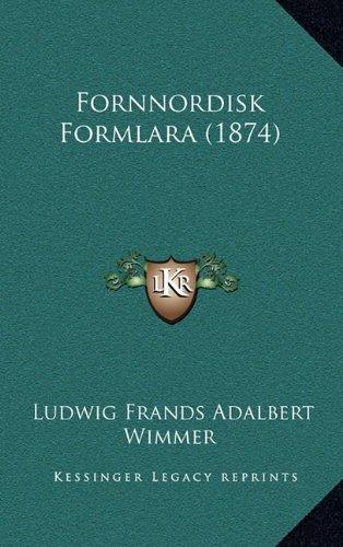 Fornnordisk Formlara (1874) 9781165446094