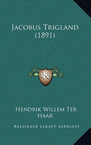 Jacobus Trigland (1891) 9781165446612