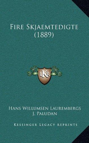 Fire Skjaemtedigte (1889) 9781165446841