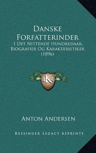 Danske Forfatterinder: I Det Nittende Hundredaar, Biografier Og Karakteristiker (1896) 9781165448845