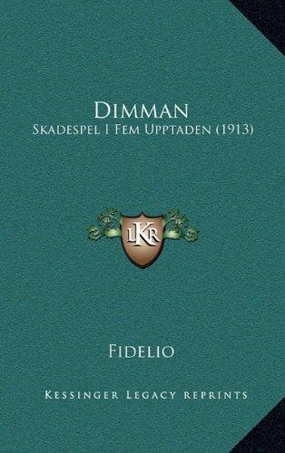 Dimman: Skadespel I Fem Upptaden (1913) 9781165450114