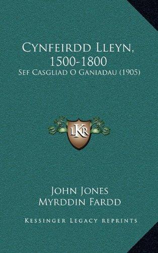 Cynfeirdd Lleyn, 1500-1800: Sef Casgliad O Ganiadau (1905) 9781165451975