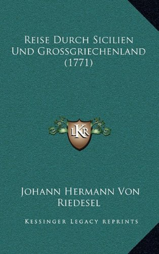 Reise Durch Sicilien Und Grossgriechenland (1771) 9781165722983