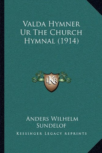 Valda Hymner Ur the Church Hymnal (1914) Valda Hymner Ur the Church Hymnal (1914) 9781165765102