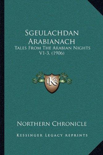 Sgeulachdan Arabianach: Tales from the Arabian Nights V1-3, (1906)