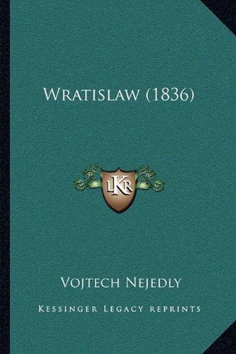 Wratislaw (1836) Wratislaw (1836) 9781165809172