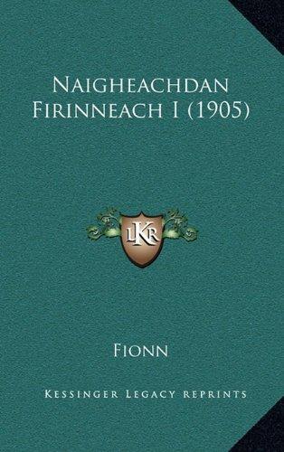 Naigheachdan Firinneach I (1905) 9781165845965